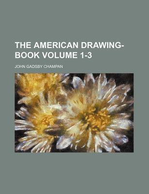 The American Drawing-Book Volume 1-3
