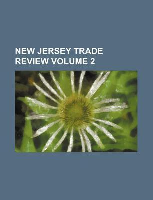 New Jersey Trade Review Volume 2