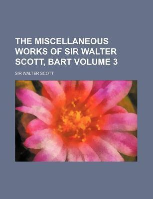 The Miscellaneous Works of Sir Walter Scott, Bart Volume 3