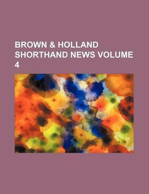 Brown & Holland Shorthand News Volume 4