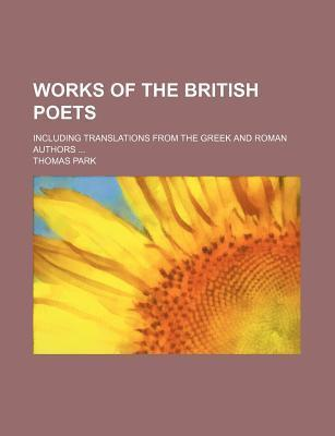 Works of the British Poets; Including Translations from the Greek and Roman Authors