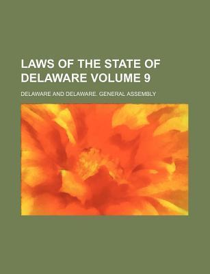 Laws of the State of Delaware Volume 9