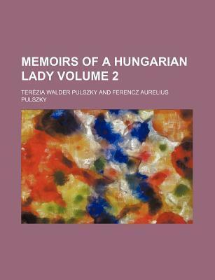 Memoirs of a Hungarian Lady Volume 2