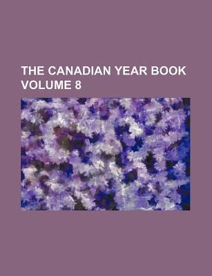The Canadian Year Book Volume 8