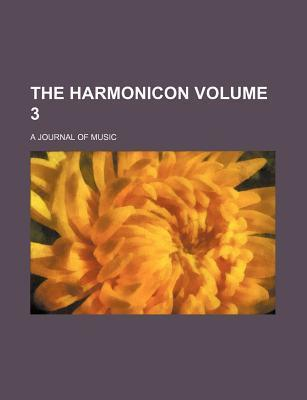 The Harmonicon; A Journal of Music Volume 3