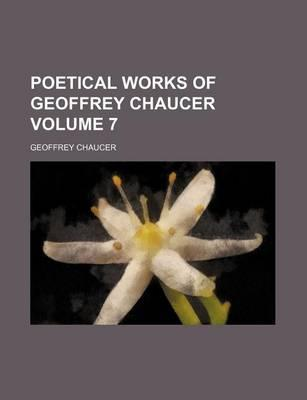 Poetical Works of Geoffrey Chaucer Volume 7