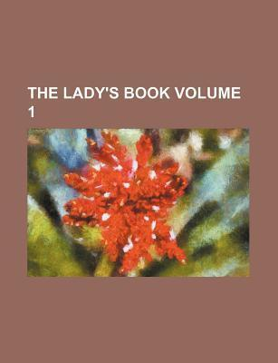 The Lady's Book Volume 1
