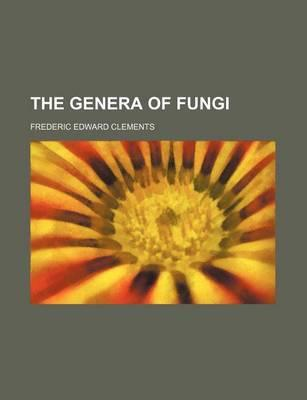 The Genera of Fungi