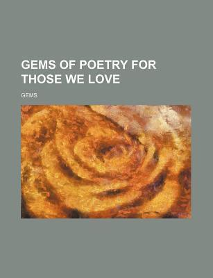 Gems of Poetry for Those We Love