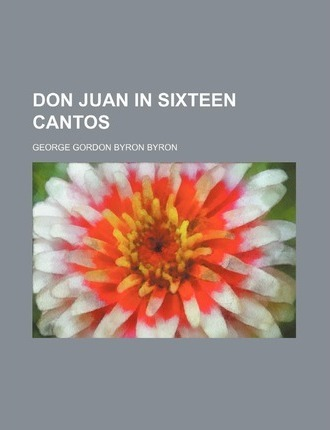 Don Juan in Sixteen Cantos