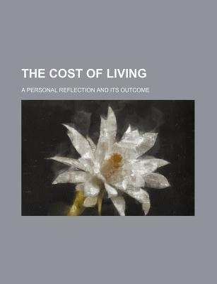 The Cost of Living; A Personal Reflection and Its Outcome