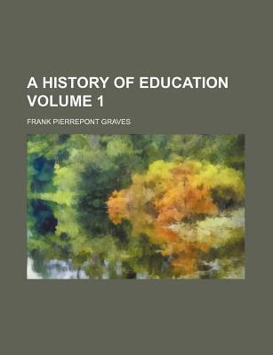 A History of Education Volume 1