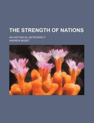 The Strength of Nations; An Historical Retrospect