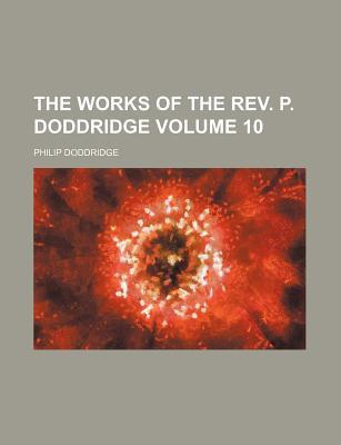 The Works of the REV. P. Doddridge Volume 10