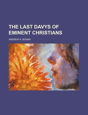 The Last Davys of Eminent Christians