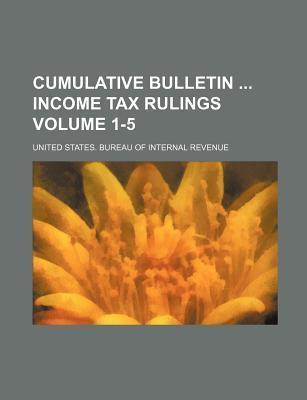 Cumulative Bulletin Income Tax Rulings Volume 1-5