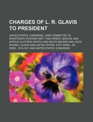 Charges of L. R. Glavis to President