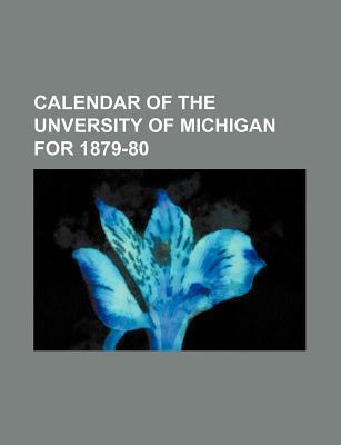 Calendar of the Unversity of Michigan for 1879-80