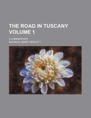 The Road in Tuscany; A Commentary Volume 1