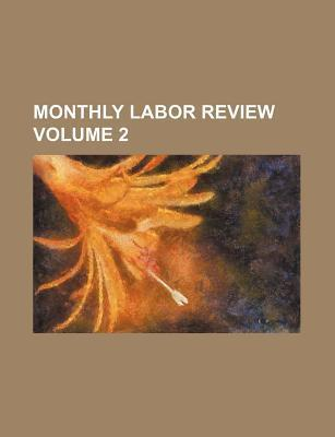 Monthly Labor Review Volume 2