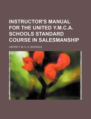 Instructor's Manual for the United Y.M.C.A. Schools Standard Course in Salesmanship
