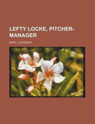 Lefty Locke, Pitcher-Manager