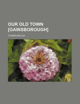 Our Old Town [Gainsborough]