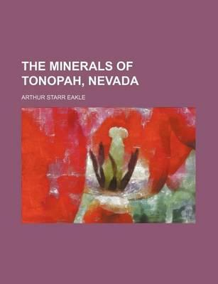 The Minerals of Tonopah, Nevada