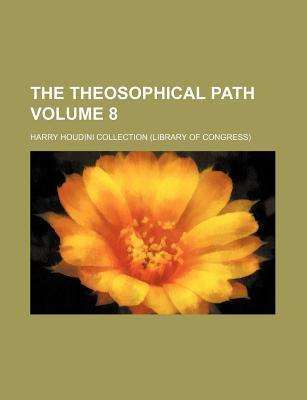The Theosophical Path Volume 8