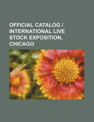 Official Catalog - International Live Stock Exposition, Chicago