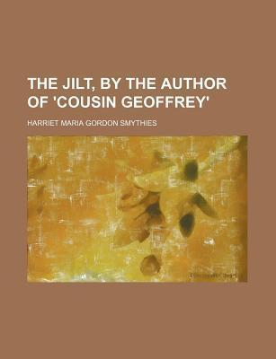 The Jilt, by the Author of 'Cousin Geoffrey'