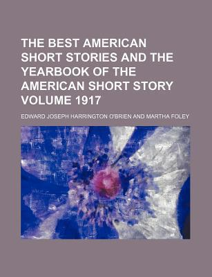The Best American Short Stories and the Yearbook of the American Short Story Volume 1917