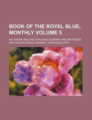 Book of the Royal Blue, Monthly Volume 5