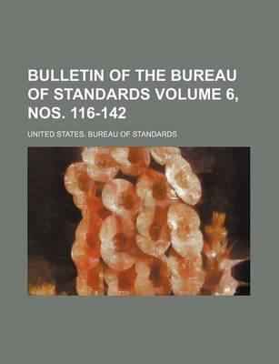Bulletin of the Bureau of Standards Volume 6, Nos. 116-142