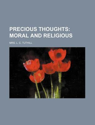 Precious Thoughts; Moral and Religious
