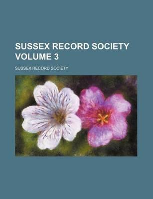 Sussex Record Society Volume 3