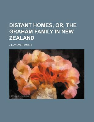 Distant Homes, Or, the Graham Family in New Zealand