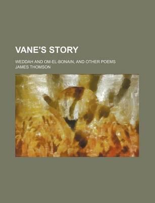 Vane's Story; Weddah and Om-El-Bonain, and Other Poems