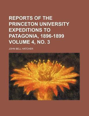 Reports of the Princeton University Expeditions to Patagonia, 1896-1899 Volume 4, No. 3