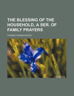 The Blessing of the Household, a Ser. of Family Prayers