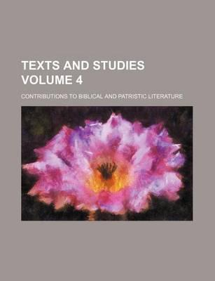 Texts and Studies; Contributions to Biblical and Patristic Literature Volume 4