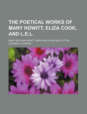 The Poetical Works of Mary Howitt, Eliza Cook, and L.E.L