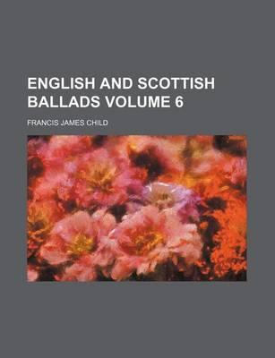 English and Scottish Ballads Volume 6