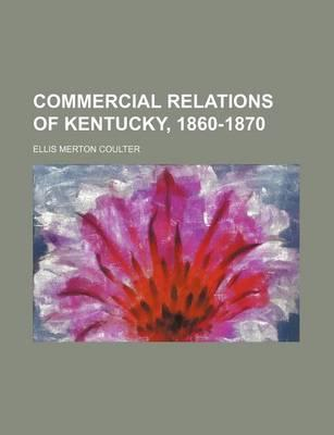 Commercial Relations of Kentucky, 1860-1870