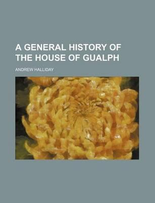 A General History of the House of Gualph