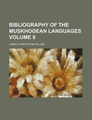 Bibliography of the Muskhogean Languages Volume 9