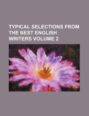 Typical Selections from the Best English Writers Volume 2
