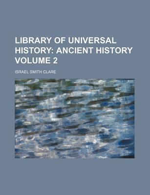 Library of Universal History; Ancient History Volume 2