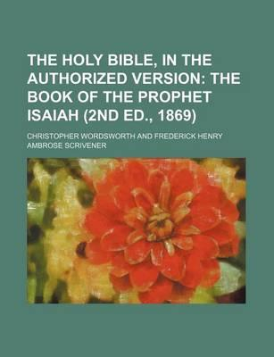 The Holy Bible, in the Authorized Version; The Book of the Prophet Isaiah (2nd Ed., 1869)