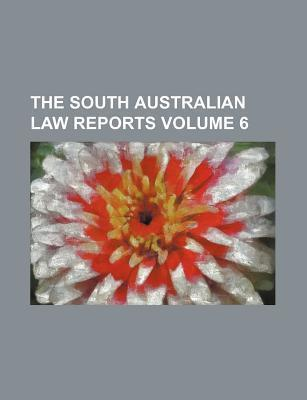 The South Australian Law Reports Volume 6